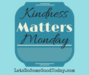 Kindness Matters Monday