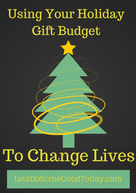 Changing lives with your holiday gift budget
