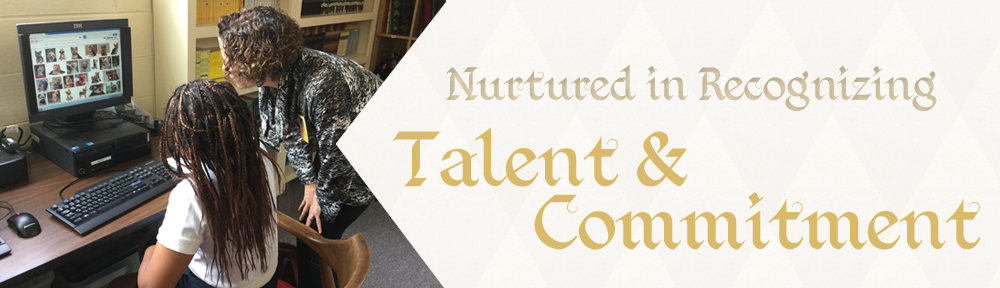 Nurtured in Recognizing Talent and Commitment