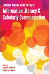 book cover Common ground at the nexus of information literacy and scholarly communication