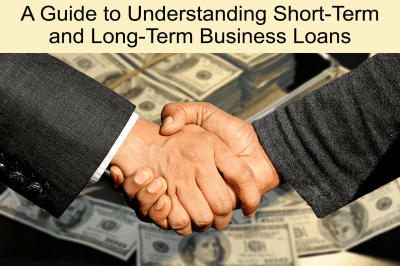 A Guide to Understanding Short-Term and Long-Term Business Loans