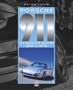Porsche 911 – The Definitive History 2004-2012