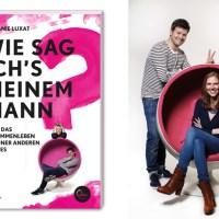 """Lese-Tipp: """"Wie sag ich's meinem Mann?"""" von Stefanie Luxat"""