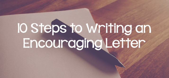 10 Steps to Writing an Encouraging Letter - Lies Young Women - encouragement letter template