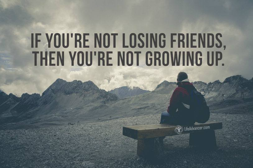 Get Older, Losing Friends