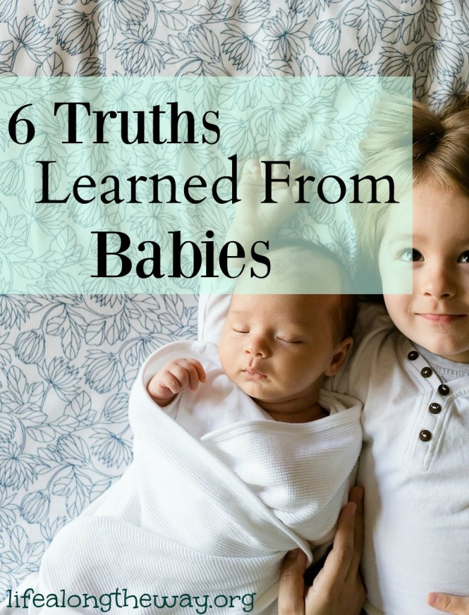 6 Truths Learned from Babies
