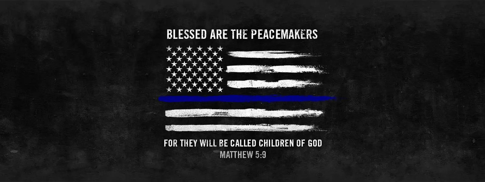 Blessed are the Peacemakers for they Will be Called Children of God - Matthewe 5:9
