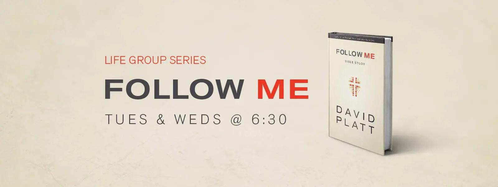 Life Group Series - Follow Me
