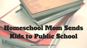 Homeschool Mom Sends Kids to Public School