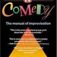 WRITTEN: The Art in Truth in Comedy by Charna Halpern and Del Close