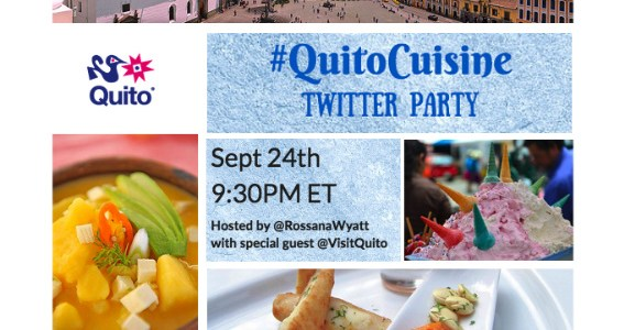 Explore the cuisine of Quito, join me for the #QuitoCuisine Twitter Party  Sept 24th at 9:30PM EDT #AD