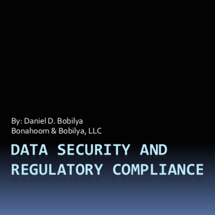 Data Security and Regulatory Compliance