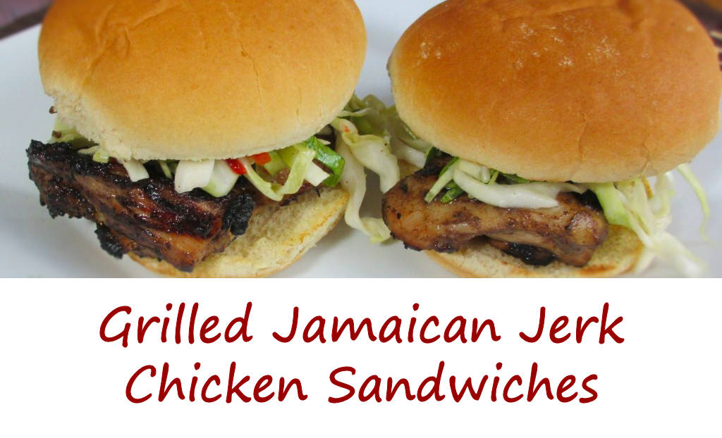 Grilled Jamaican Jerk Chicken Sandwiches - Life's A TomatoLife's A ...