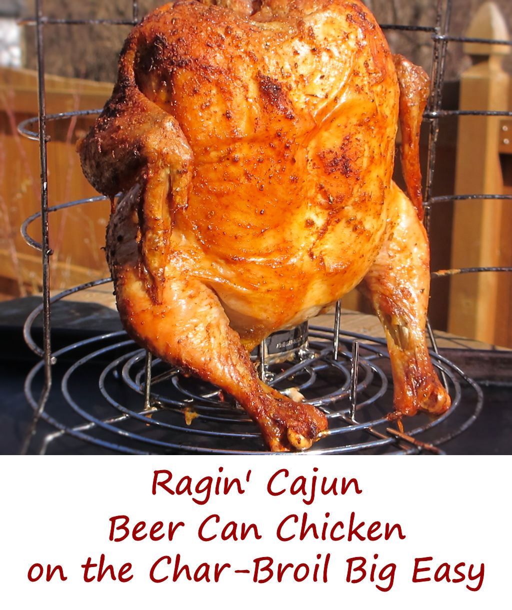 Ragin 39 Cajun Beer Can Chicken On The Char Broil Big Easy