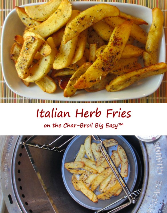 Italian Herb Fries on the Char-Broil Big Easy - Life's A TomatoLife's...