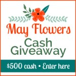 $500 May Flowers Cash Giveaway!