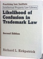 Likelihood of Confusion in Trademark Law - Richard L. Kirkpatrick