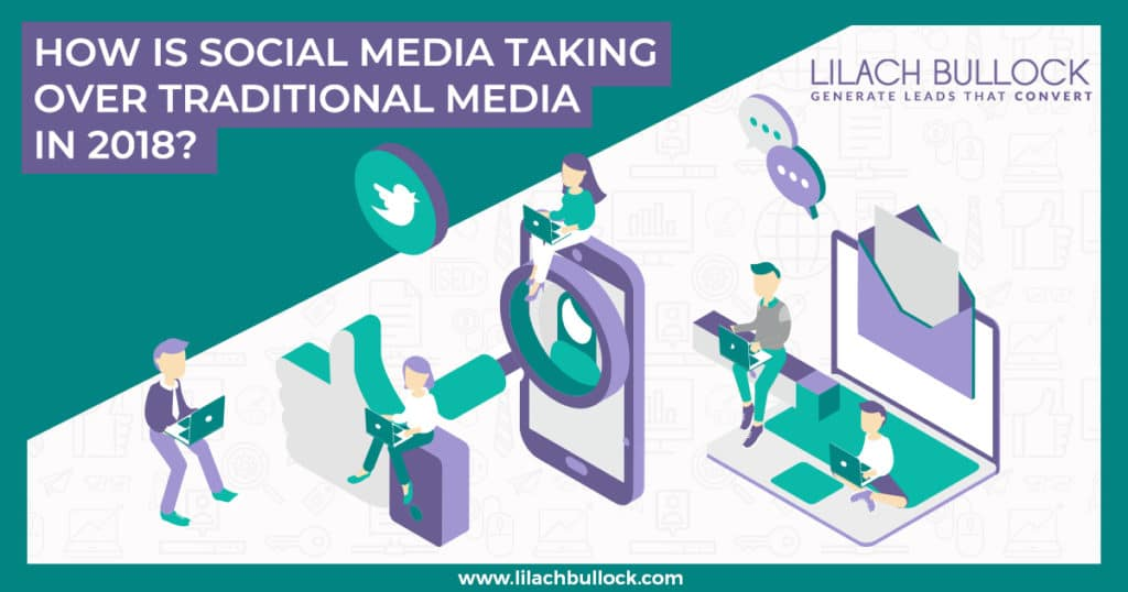 How is Social Media taking over traditional media in 2018?