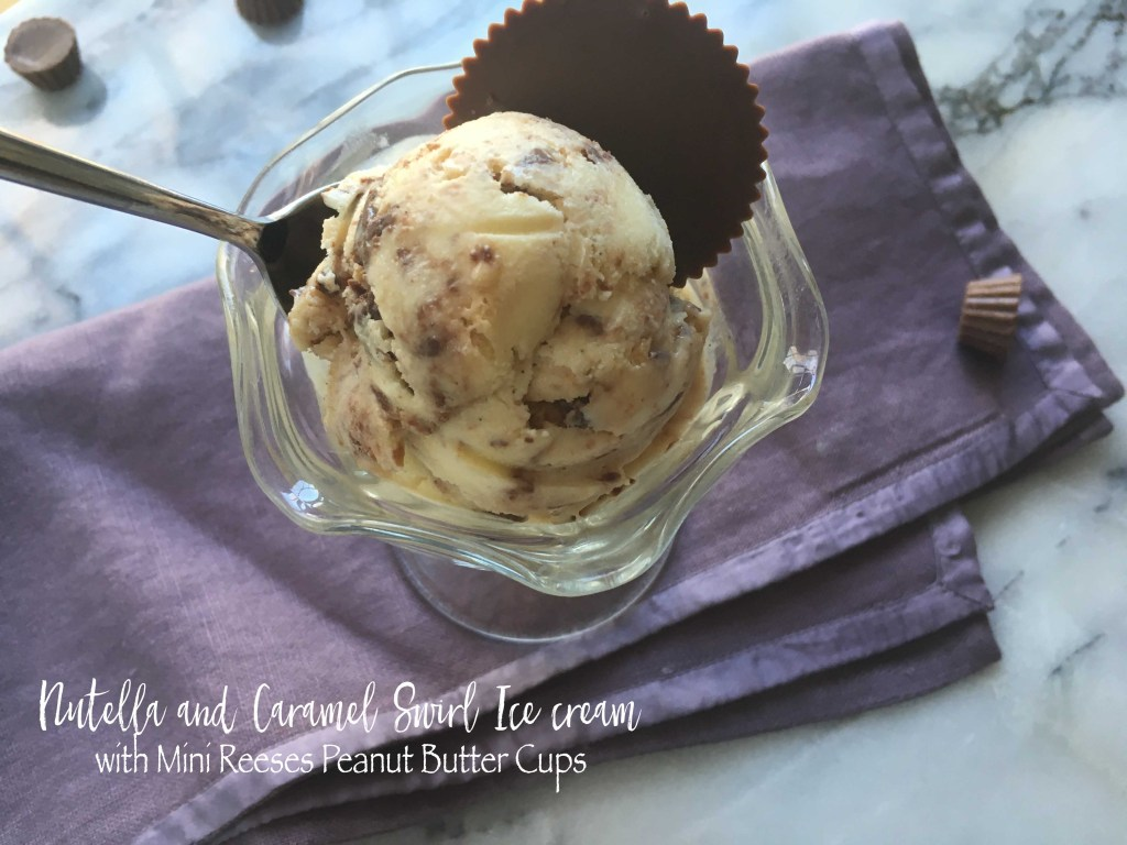 nutella and caramel swirl ice cream with mini reeses peanut butter cups