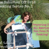 The Suburban Off Grid Cooking Series No. 1 - Preparing Our All American Sun Oven For Cooking!