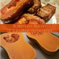 Paleo:  Butternut Squash-n- Bacon - Oh my!