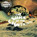 Oasis: The Shock of the Lightning