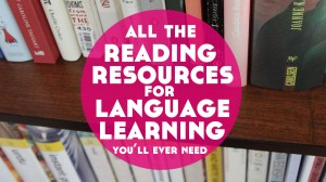 All The Reading Resources for Language Learning Than You'll Ever Need