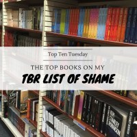 The Top Books On My TBR List of SHAME {Top Ten Tuesday}