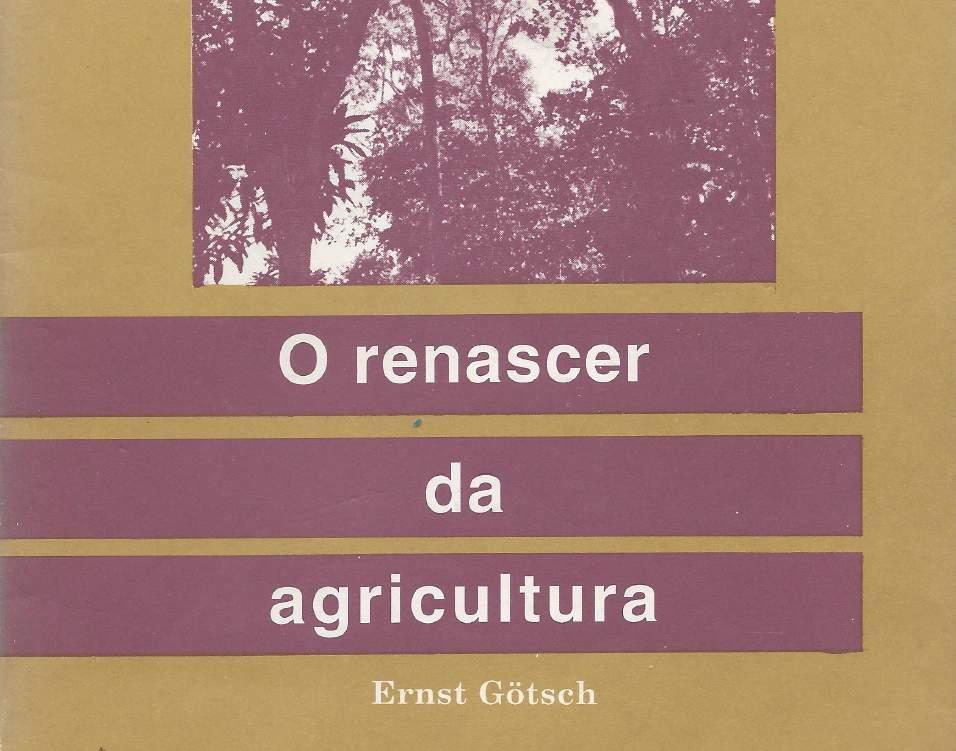 O renascer da Agricultura. Ernest Götsch