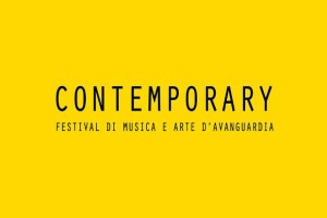Contemporary_Festival di musica e arte d'avanguardia – IV Edizione