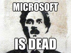 A Microsoft tényleg halott lenne?