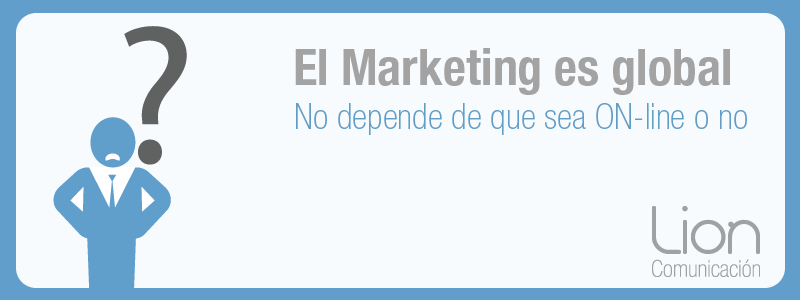 Marketing on-line o marketing off-line. By Lion comunicación