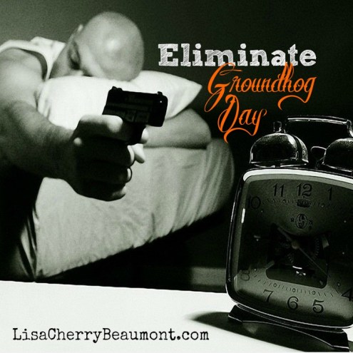 eliminate groundhog day