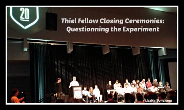 Thiel fellow Closing Ceremonies: Questioning the Experiment