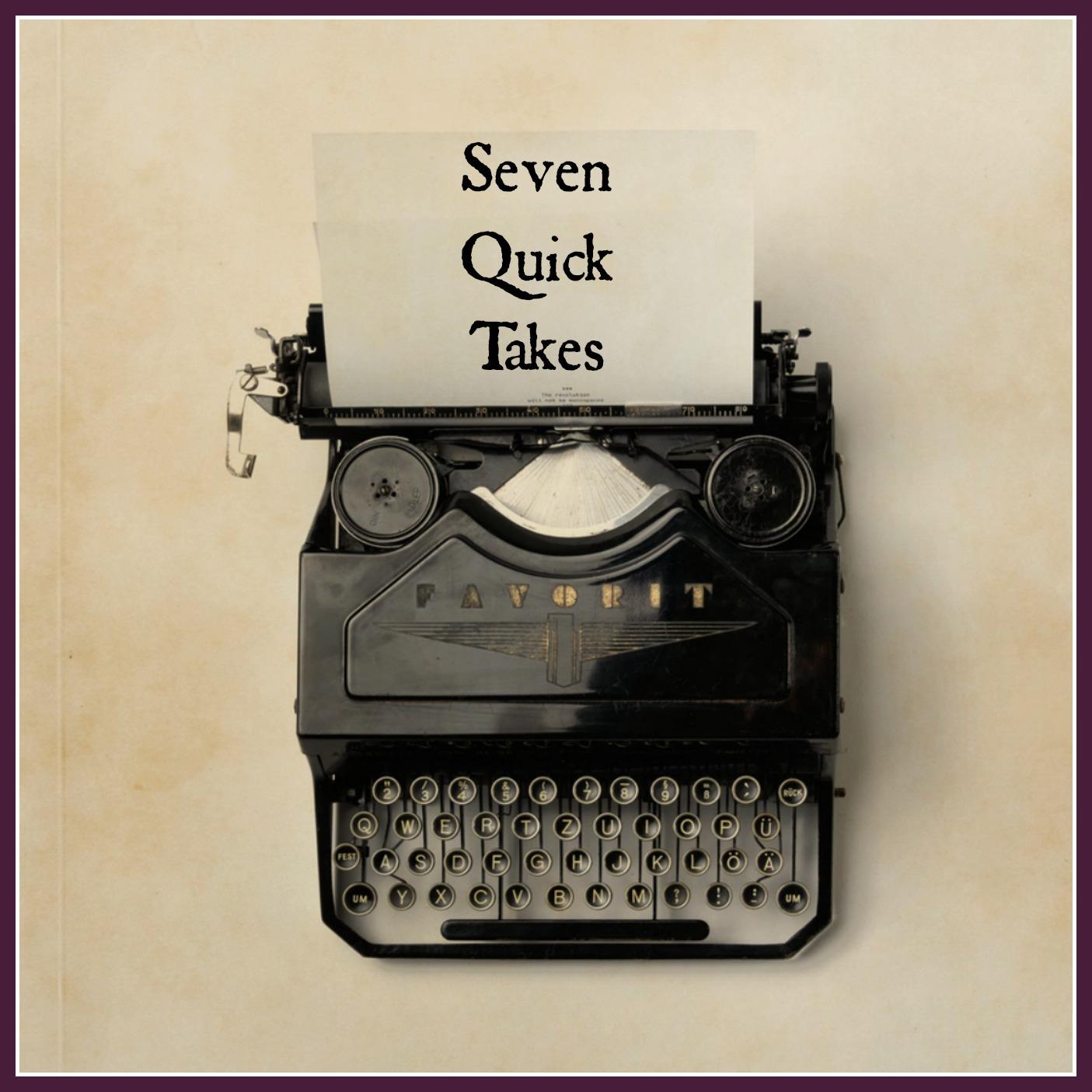 Seven Quick Takes: Convention Highlights