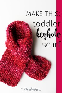 Toddler Keyhole Scarf Knitting Pattern - Little Girl Designs
