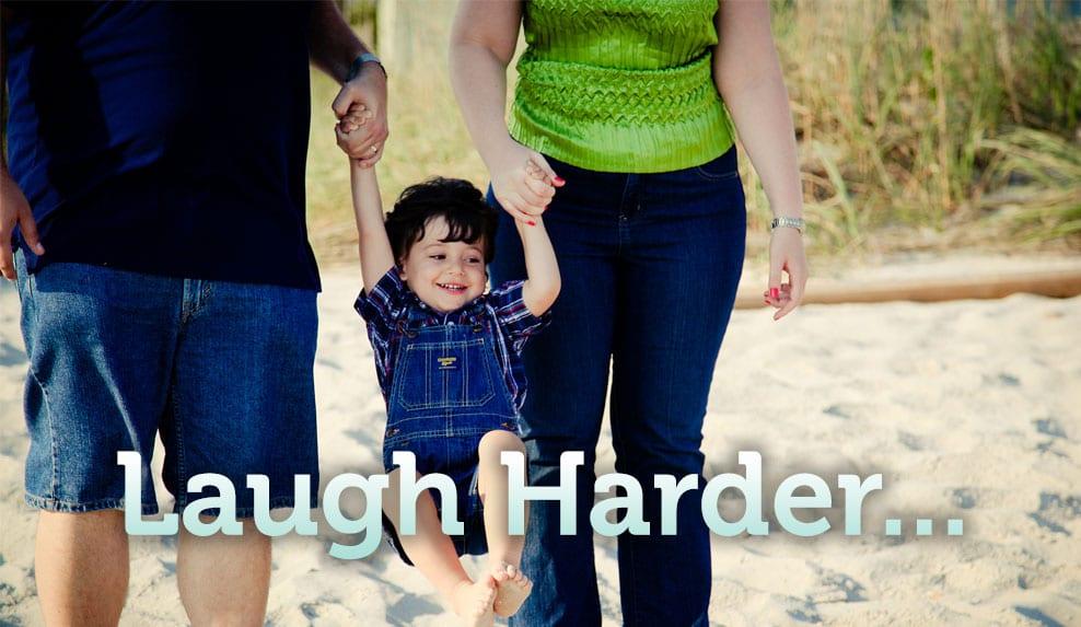Laugh Harder