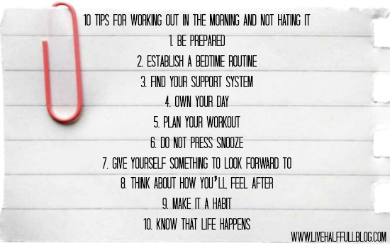 10 Tips for Working Out in the Morning and Not Hating it Live Half - work tips