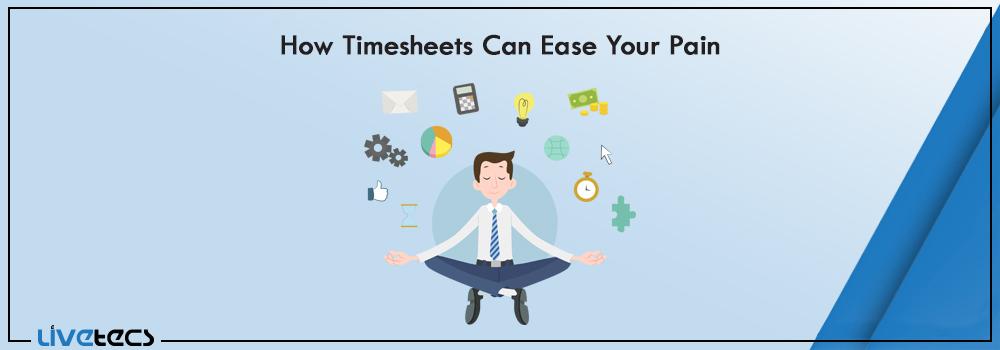 How Timesheets Can Ease Your Pain - Online Time Tracking Software