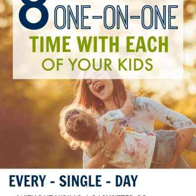 8 Ways to Find One-on-One Time With Each Of Your Kids