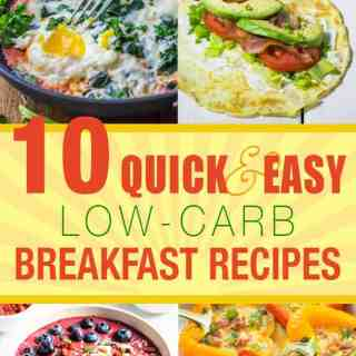 10 Quick and Easy Low-Carb Breakfast Recipes