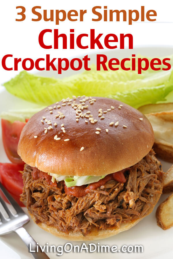 3 Super Simple Chicken Crockpot Recipes - Living On A Dime