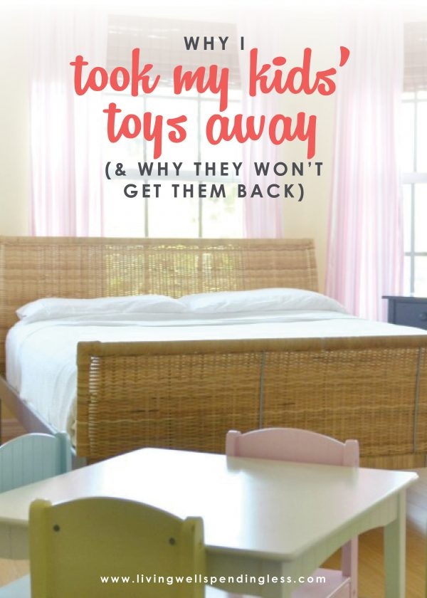 Why I Took My Kids\u0027 Toys Away and Why They Won\u0027t Get Them Back