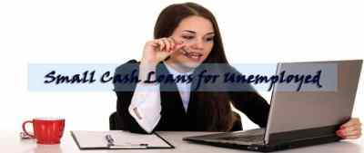 Stabilise Your Finance with Small Cash Loans for Unemployed