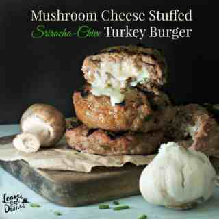 Mushroom Cheese Stuffed Sriracha Chive Stuffed Turkey Burger