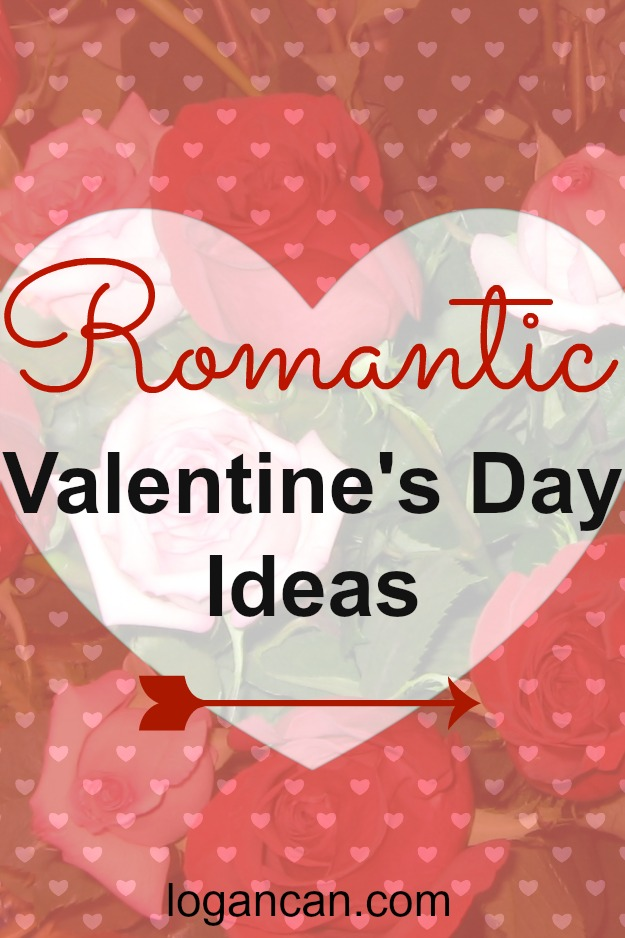 Romantic valentines day ideas logan can for Valentines day ideas for hotels