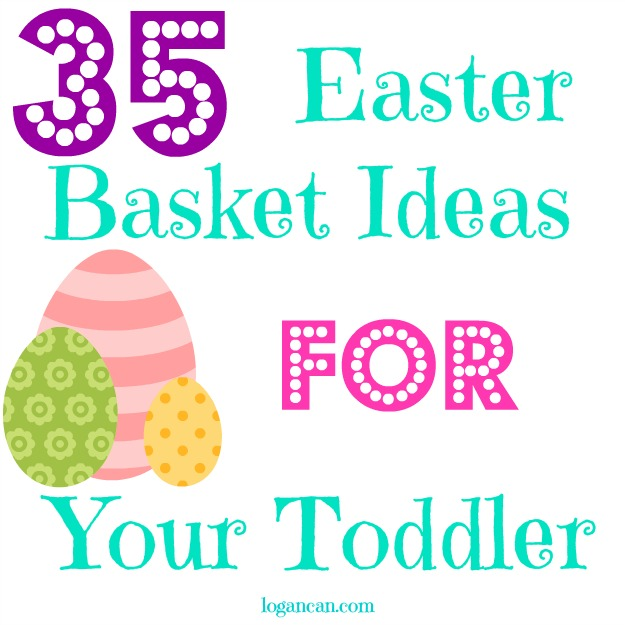 Easter Basket Ideas for Your Toddler