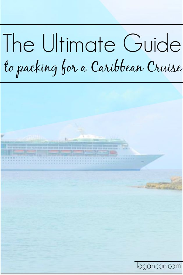 The Ultimate Guide To Packing For A Caribbean Cruise
