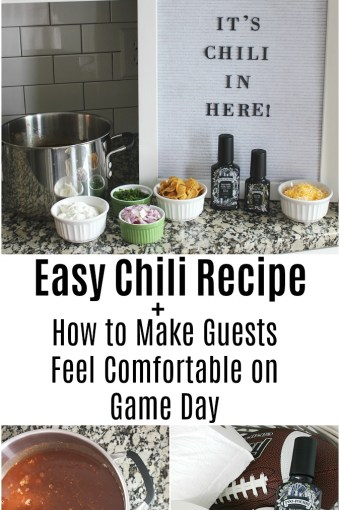 Chili Recipe + How to Make Guests Feel Comfortable on Game Day
