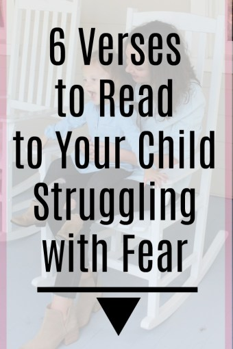 6 Verses to Read to Your Child Struggling with Fear